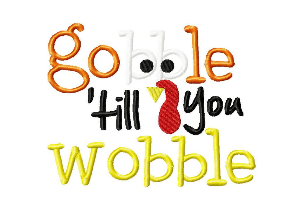 Gobble Till I Wobble Embroidery Design