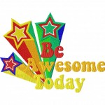 Be Awesome Today Embroidery Design
