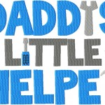Daddys Little Helper Machine Embroidery Design