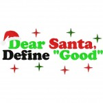 Dear Santa Define Good Machine Embroidery Design