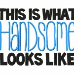 This is What Handsome and Beautiful Looks Like Machine Embroidery Design Two Pack