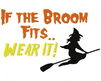 If the Broom Fits Wear it! Machine Embroidery