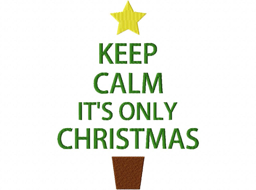 Keep Calm Its Only Christmas Machine Embroidery Design – Daily ...