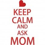 Keep Calm and Ask Mom 6X10 Hoop