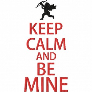 Keep Calm and Be Mine Machine Embroidery Design