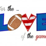 For the Love of the Game Machine Embroidery Applique