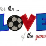 For the Love of the Game Soccer