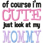 Of-Course-Im-Cute-Mommy-6X10-Hoop