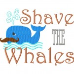 Shave the Whales Machine Embroidery Design