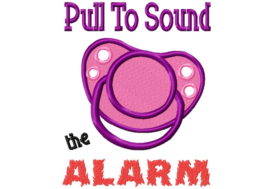 Pull To Sound The Alarm Machine Embroidery Design