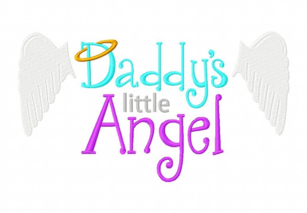 Daddy S Little Angel Machine Embroidery Daily Embroidery