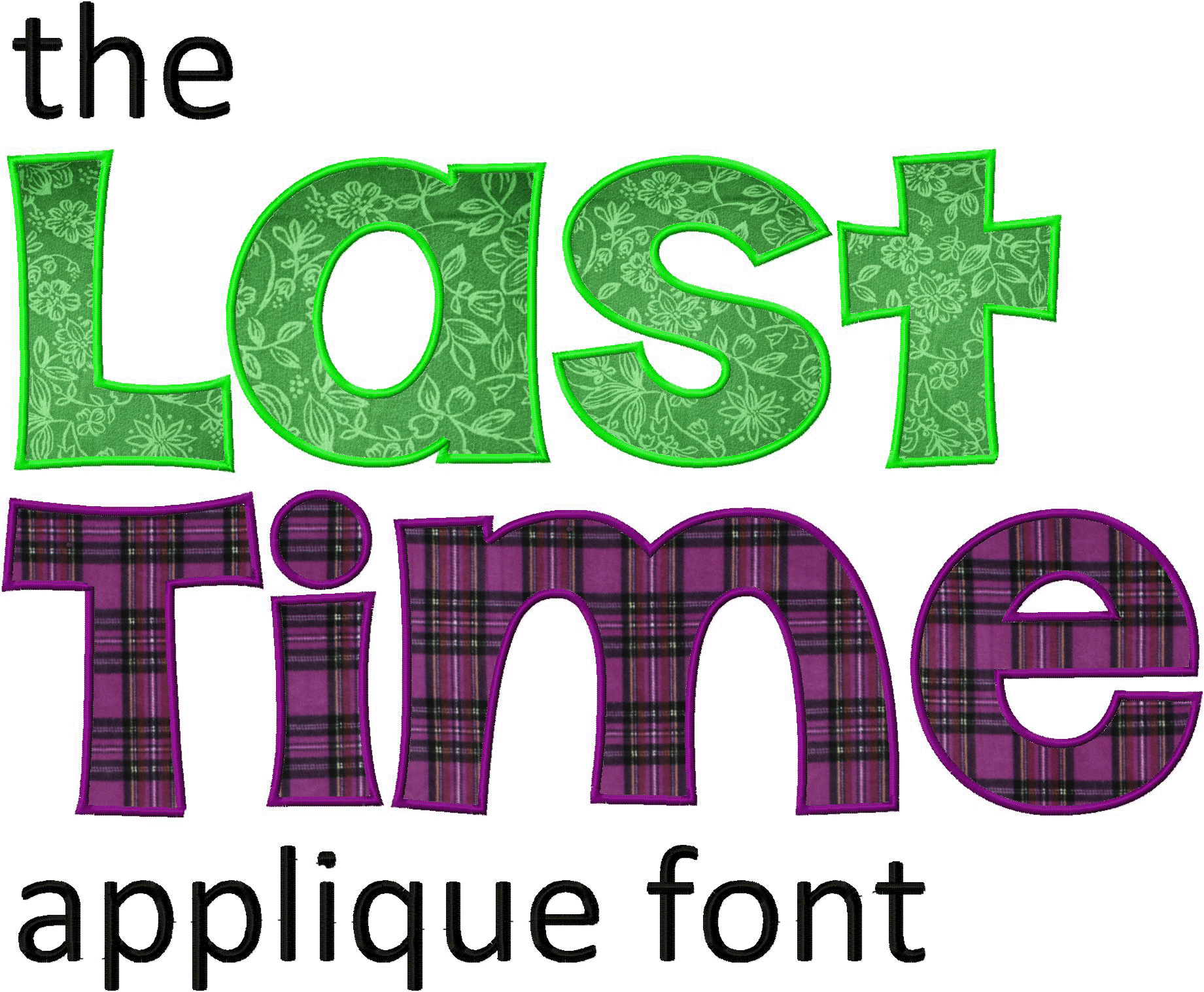 The last time machine applique font daily embroidery