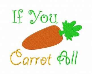 If You Carrot All Machine Embroidery Design
