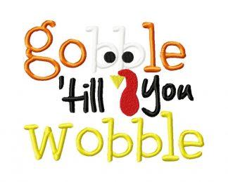 Gobble Till You Wobble Machine Embroidery Design