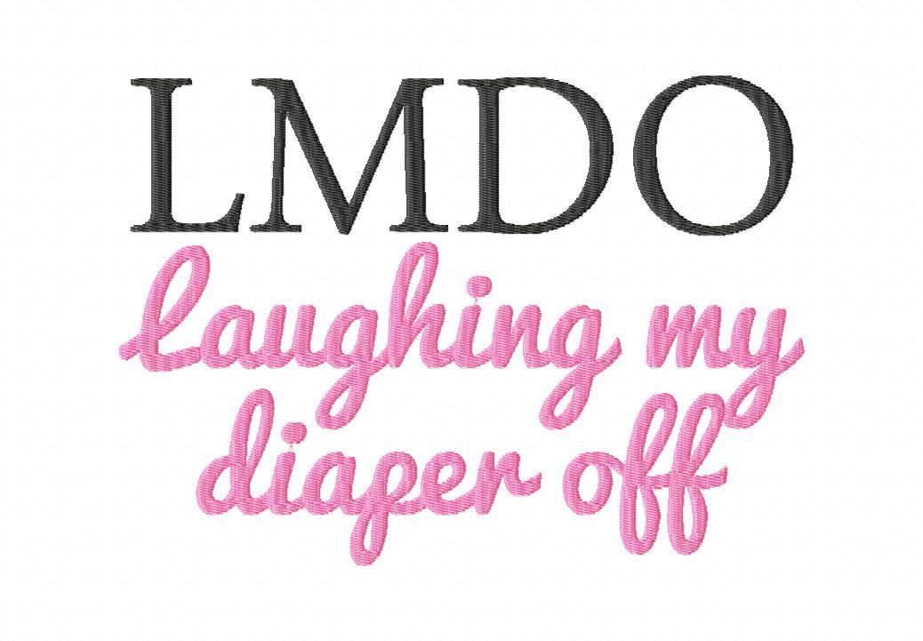 LMDO Laughing My Diaper Off Machine Embroidery Design