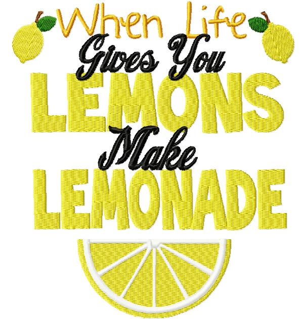 When Life Gives You Lemons Make Lemonade Machine Embroidery Design