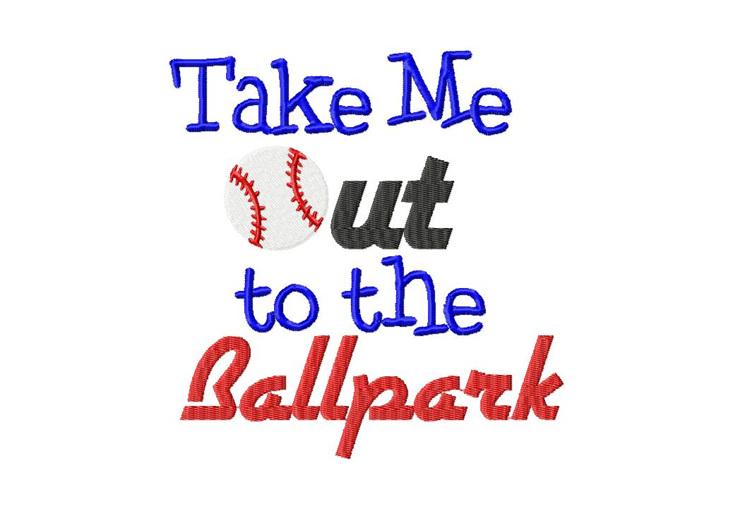 Take Me Out To The Ballpark Machine Embroidery Design