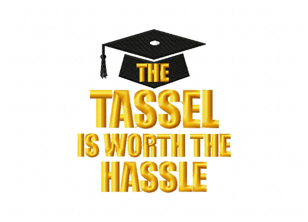 The Tassle Is Worth The Hassle Machine Embroidery Design